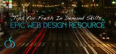 Workout Those Web Designs Skills! Keep Them Fresh, Sexy  And most importantly in Demand in todays job market