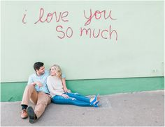 """Modern engagement photo idea - """"I love you so much"""" street art in Austin {Courtesy of The Lees Photography}"""