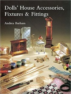 Dolls' House Accessories, Fixtures & Fittings: Andrea Barham: 9781861081032: Amazon.com: Books