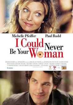 I Could Never Be Your Woman. Paul Rudd is too cute in this!