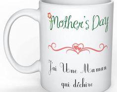 Mug fête des mères, j'ai une maman qui déchire, cadeau fête des mères