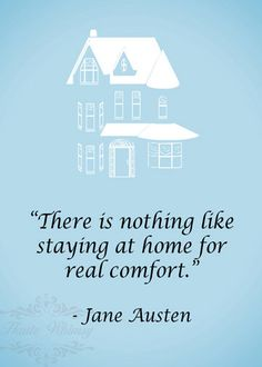So true, especially when it's cold outside!  House, Home, Love, Comfort, Quotes - Jane Austen, Home Quote 5x7 typography art print by HauteWhimsy #Books