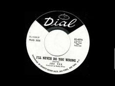 Joe Tex - I'll Never Do You Wrong - YouTube