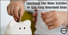 Functional Fine Motor Activities for Kids Using Household Items - Your Therapy Source Fine Motor Activities For Kids, Activities Of Daily Living, Activities To Do, Pediatric Occupational Therapy, Pediatric Ot, Literacy Skills, Financial Literacy, Kids Blocks, How To Teach Kids