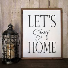 Hey, I found this really awesome Etsy listing at https://www.etsy.com/listing/476662439/lets-stay-home-framed-wood-sign