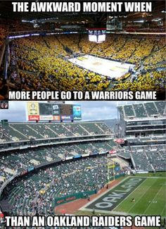 Football Meme. That awkward moment when  more people go to a Warriors game than a Raiders game.