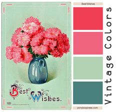 Ponyboy Press - zine maker, design lover, dedicated homebody: Vintage Color Palettes - Best Wishes Vintage Colour Palette, Colour Pallette, Colour Schemes, Vintage Colors, Color Combos, Vintage Floral, Beautiful Color Combinations, Room Colors, House Colors