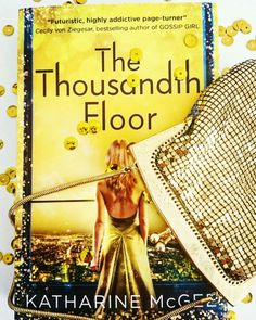 The Thousandth Floor by Katharine McGee the higher you rise the harder you fall https://readthewriteact.com/2017/01/13/the-thousandth-floor/