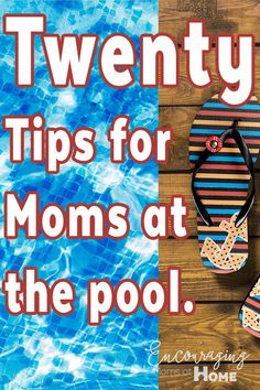 Twenty tips for moms at the pool. Enjoy your pool days!