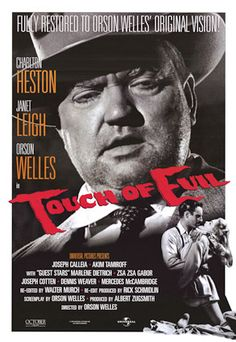 Touch Of Evil (1958) Narcotics detective Mike Vargas sees his honeymoon cut short when a car crossing the U.S.-Mexico border explodes before his eyes. Vargas forsakes his bride to mount an investigation, but soon locks horns with corpulent Sheriff Hank Quinlan. The shady cop isn't above planting evidence to keep Vargas from discovering the ugly truth. Charlton Heston, Orson Welles, Janet Leigh...TS classic