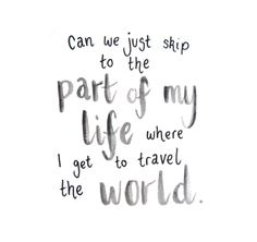 Travel quotes, travel the world quotes, vacation quotes, travel b Travel The World Quotes, Travel Quotes, Quotes To Live By, Me Quotes, Qoutes, Daily Quotes, Vacation Quotes, Travel Light, Oh The Places You'll Go