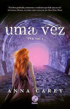 Saleta de Leitura - Uma Vez de  Anna Carey - Eva Vol 2 Lauren Kate, I Love Books, Books To Read, My Books, Anna, Book Lovers, Reading, Movies, Caleb