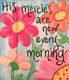 His mercies are new every morn. Bible Verse Art, Bible Verses Quotes, Bible Scriptures, Faith Quotes, Christian Art, Christian Quotes, Lamentations, Christian Inspiration, Words Of Encouragement