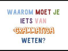 Waarom grammatica nuttig én belangrijk is