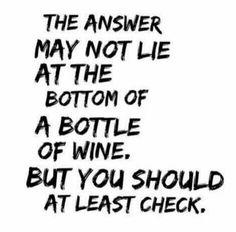 LOL!!  Wine