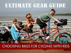 It can be hard to figure out how to go cycling with kids. In this gear guide we give pointers on how to do it at every age, from baby to toddler to teen.