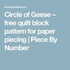 Circle of Geese – free quilt block pattern for paper piecing | Piece By Number