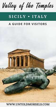 Highlights and visitor to guide to the Valley of the Temples in Agrigento Sicily - tips for visiting and enjoying one of the world's best archaeological sites