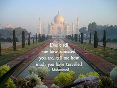 Não me diga o quanto você estudou, me diga o quanto você viajou (tradução livre). travel quotes