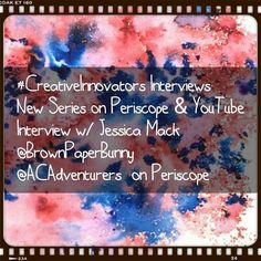 Today at 3pm EST #CreativeInnovators Interviews New Series on Periscope & YouTube  Intervieww/ Jessica Mack @BrownPaperBunny  @ACAdventurers on Periscope