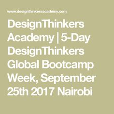 DesignThinkers Academy | 5-Day DesignThinkers Global Bootcamp Week, September 25th 2017 Nairobi