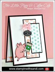 what do pigs and coffee have in common? Coffee Cafe stampin up, this little piggy stampin up, freshly made sketches, sandi maciver, stampin with sandi, Canadian Stampin Up Demonstrator, Stampin Up Canada, stampin up card ideas,