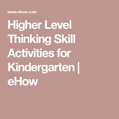 Higher Level Thinking Skill Activities for Kindergarten | eHow