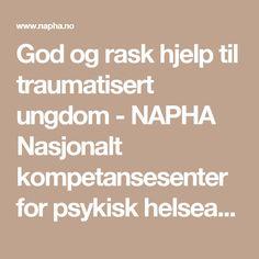 God og rask hjelp til traumatisert ungdom  - NAPHA Nasjonalt kompetansesenter for psykisk helsearbeid