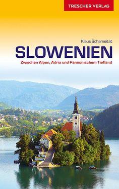 Reiseführer Slowenien – Zwischen Alpen, Adria und Pannonischem Tiefland - https://www.ratgeber.reise/test/buch/reisefuehrer-slowenien/