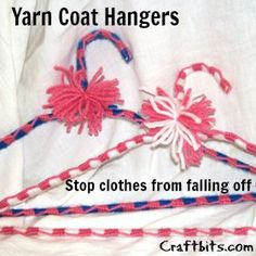 Yarn Covered Coat Hangers  Remember my Granny teaching me these! :)  I still have them and use them for my housecoats.
