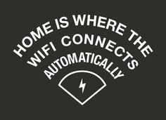 Home Is Where The WiFi Connects Automatically.