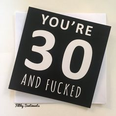 30th birthday card Cards, gifts & balloons - All things profanity, cheeky…