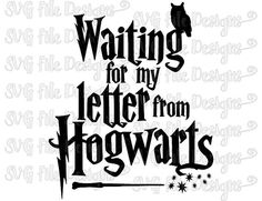 Waiting For My Letter From Hogwarts Wizard Harry Potter Cutting File / Printable…