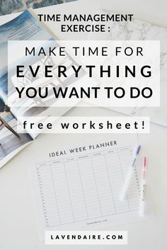 how to make time for everything you want to do in an ideal week | lavendaire personal growth | lifestyle design | self development | productivity | time management | organization | exercise | free worksheet | how to get organized | how to set goals | how to build habits