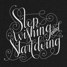 stop wishing & start doing
