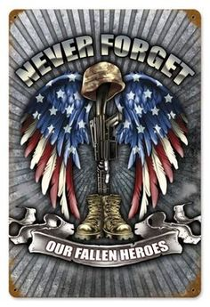 Vintage Fallen Heroes Metal Sign 12 x 18 Inches Army Tattoos, Military Tattoos, Man Cave Garage, Garage Bar, American Flag Wallpaper, American Flag Background, Soldier Tattoo, Memorial Day Quotes, Patriotic Tattoos