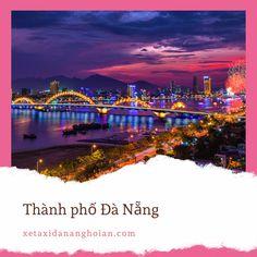 đặt xe hội an đi đà nẵng Da Nang, Cheap Last Minute Flights, Vietnam Travel Guide, Visit Vietnam, Last Minute Travel, Top 5, Travel News, Way Of Life, Travel Agency