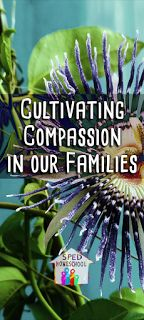 SPED Homeschool: Cultivating Compassion in Our Families - As Thanksgiving approaches, learn some effective ways to teach your special needs child how to have compassion for the world around them. #Thanksgiving #compassion #gratitude #specialneeds #homeschool #teach #blessings
