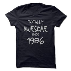 Totally Awesome Since 1986 T-Shirts, Hoodies, Sweatshirts, Tee Shirts (19$ ==► Shopping Now!)