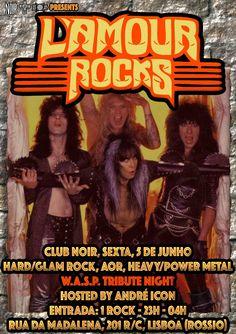 L'Amour Rocks - W.A.S.P. TRIBUTE NIGHT Sexta 5 de Junho Hard/Glam Rock, AOR, Heavy/Power Metal  Evento: https://www.facebook.com/events/1451558795144536/ Hosts: André Icon Entrada 1 Euro Aberto das 23h às 4h