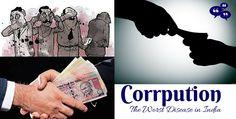 Corruption: The worst disease in India. #India #Corruption