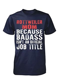 Mother's Day Gift For A Badass Rottweiler Mom - Unisex Tshirt Navy Adult 5XL Inked Creatively http://www.amazon.com/dp/B01DG8DRWU/ref=cm_sw_r_pi_dp_OvO.wb02NZ53X
