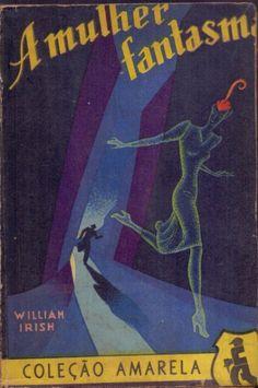 A Mulher Fantasma, de William Irish - Livraria do Globo..
