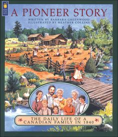 A Pioneer Story by Barbara Greenwood » The Curriculum Choice