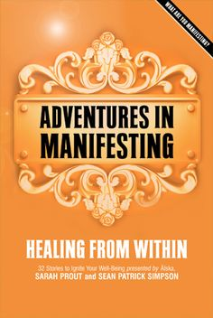 Adventures In Manifesting - Healing from Within