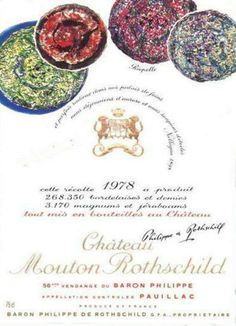 For the 1978 Mouton Rothschild label, Riopelle prepared two designs: it was impossible to choose between them, and each was therefore used for half the vintage.