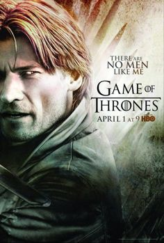 "Game of Thrones - Season 2 poster - Jaime Lannister (Nikolaj Coster-Waldau)  ""There Are No Men Like Me."" #GameOfThrones"