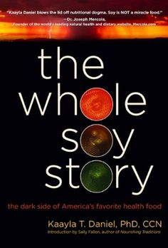 The Whole Soy Story: The Dark Side of America's Favorite Health Food $19.77