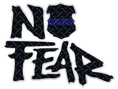 No Fear Thin Blue Line Police Shield