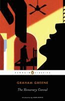 The honorary consul  Graham Greene ; with an introduction by Mark Bosco.  (Series: Penguin classics)